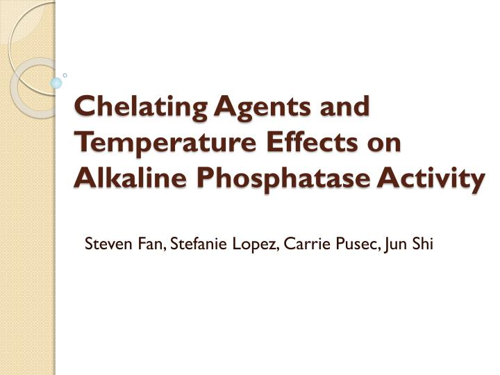 chelating agents and temperature effects on alkaline phosphatase activity n.