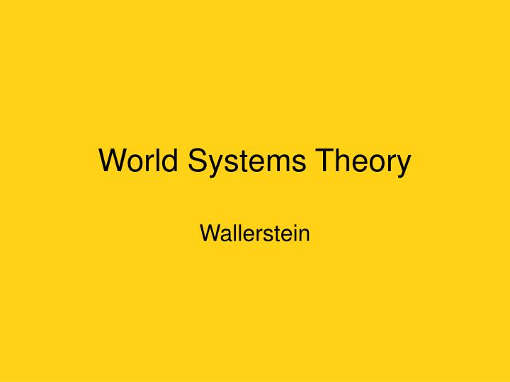 world systems theory n.