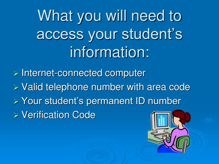 What you will need to access your student s information