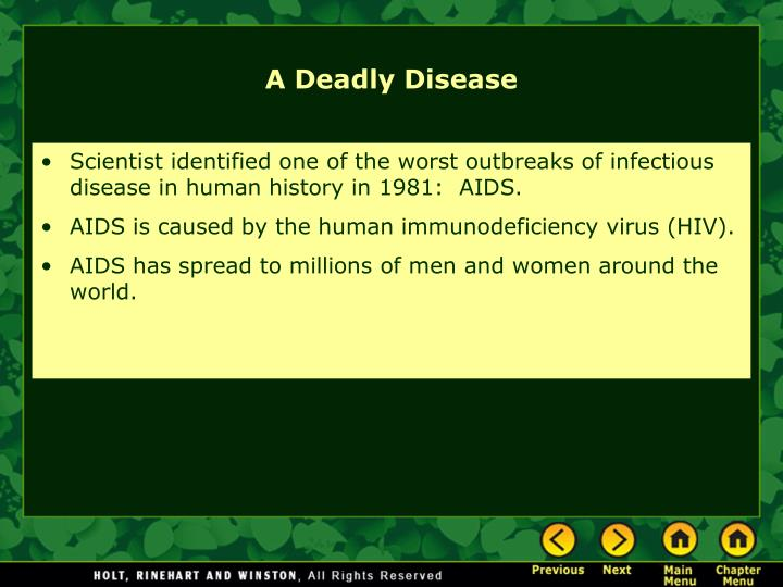 Scientist identified one of the worst outbreaks of infectious disease in human history in 1981:  AIDS.