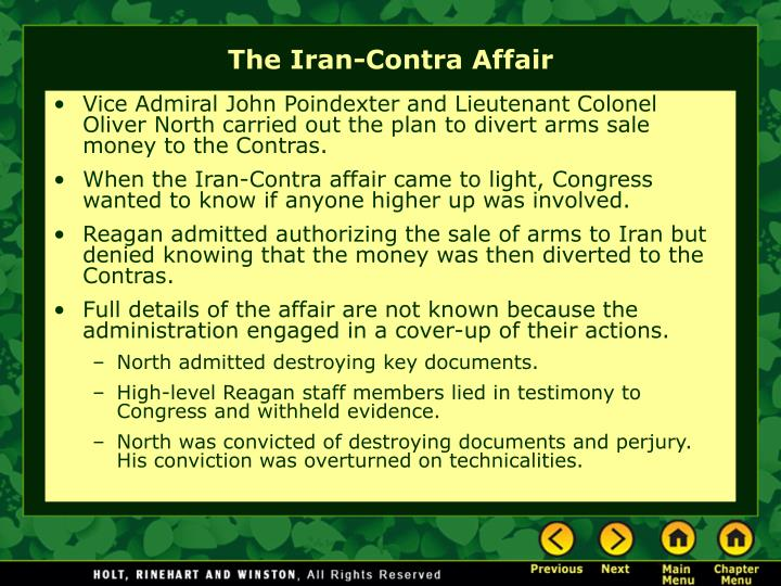 Vice Admiral John Poindexter and Lieutenant Colonel Oliver North carried out the plan to divert arms sale money to the Contras.