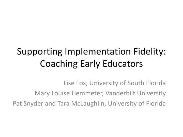 supporting implementation fidelity coaching early educators n.