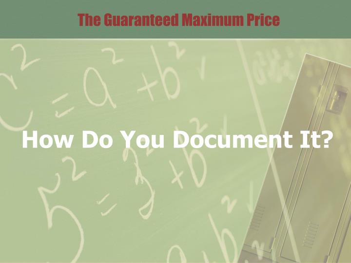 The Guaranteed Maximum Price