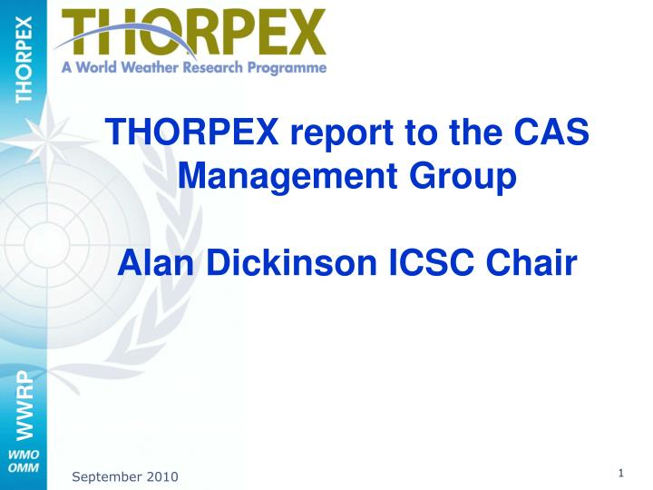 thorpex report to the cas management group alan dickinson icsc chair n.