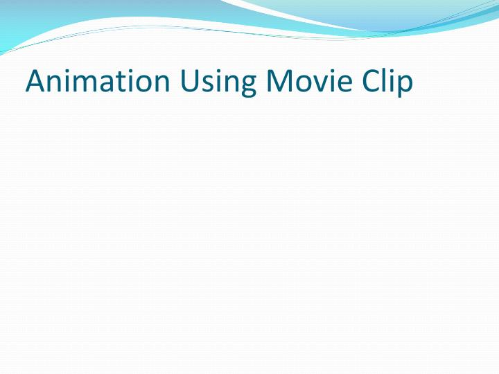 Animation Using Movie Clip