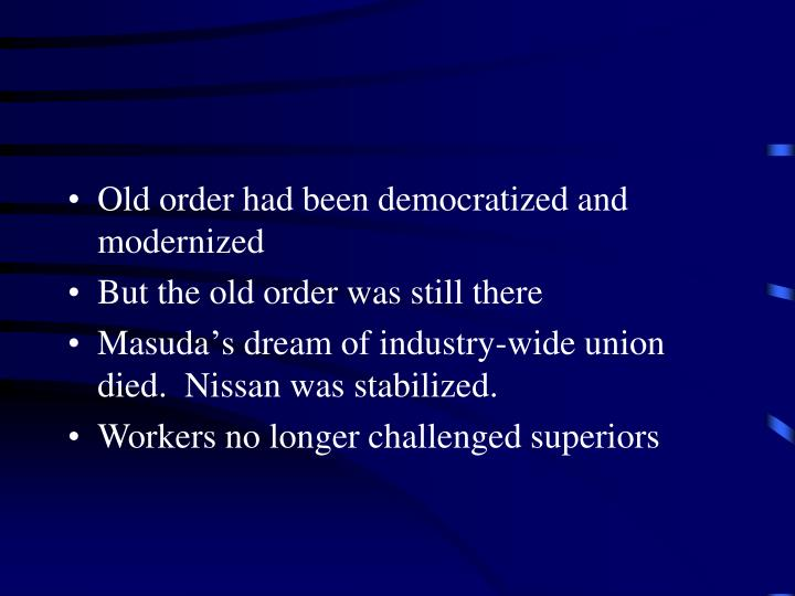 Old order had been democratized and modernized