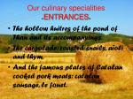 our culinary specialities entrances