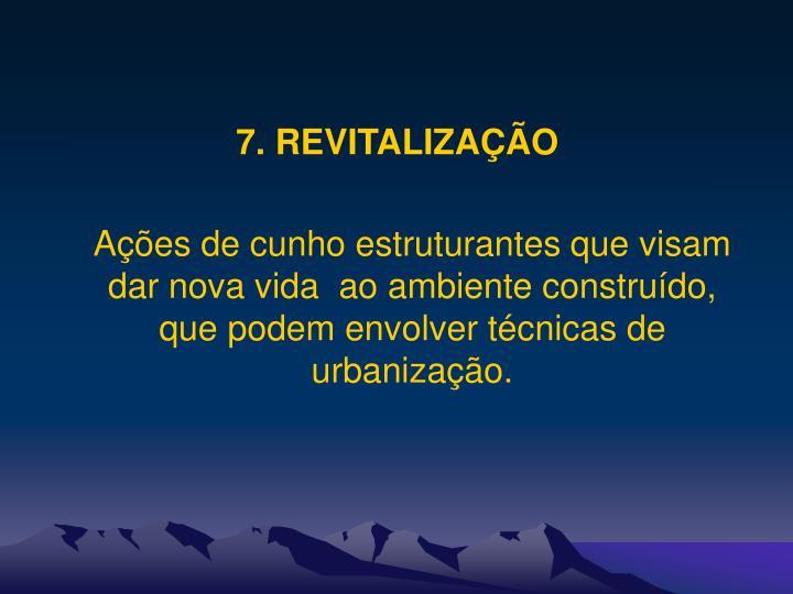 7. REVITALIZAÇÃO