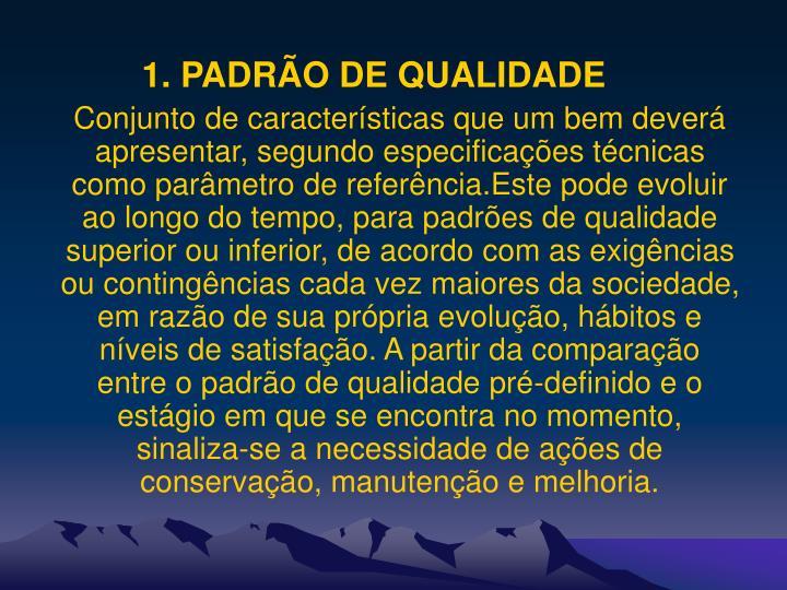 1. PADRÃO DE QUALIDADE