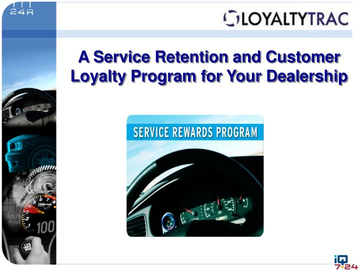 A Service Retention and Customer Loyalty Program for Your Dealership