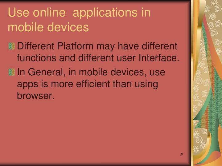 Use online  applications in mobile devices