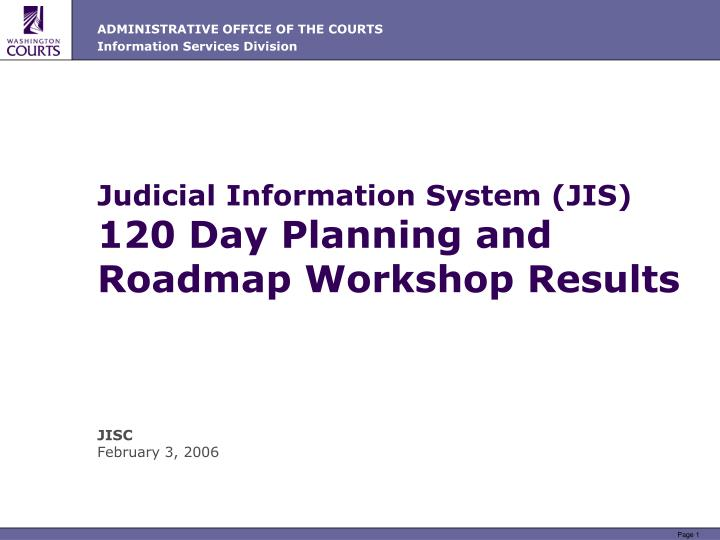 judicial information system jis 120 day planning and roadmap workshop results n.