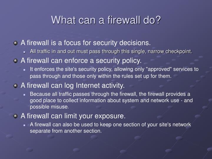 What can a firewall do?