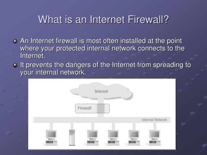 What is an internet firewall