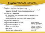organizational features