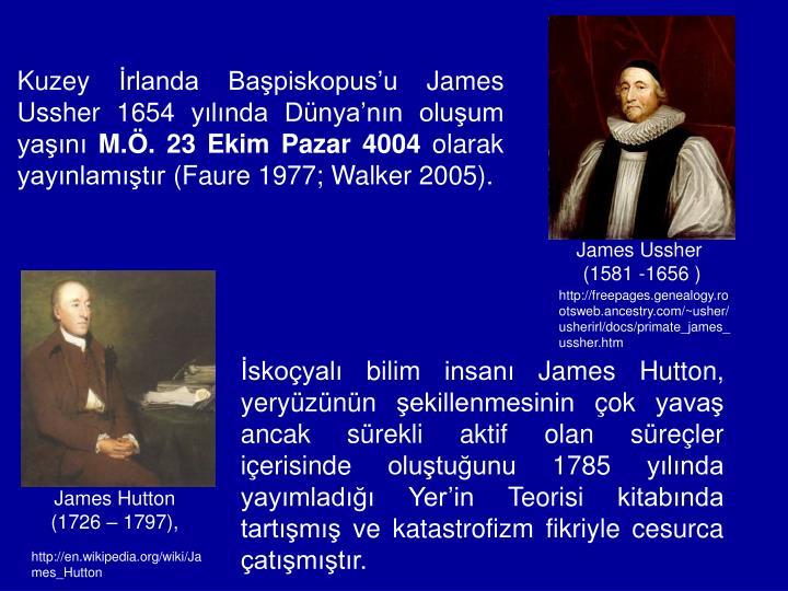 Kuzey İrlanda Başpiskopus'u James Ussher 1654 yılında Dünya'nın oluşum yaşını