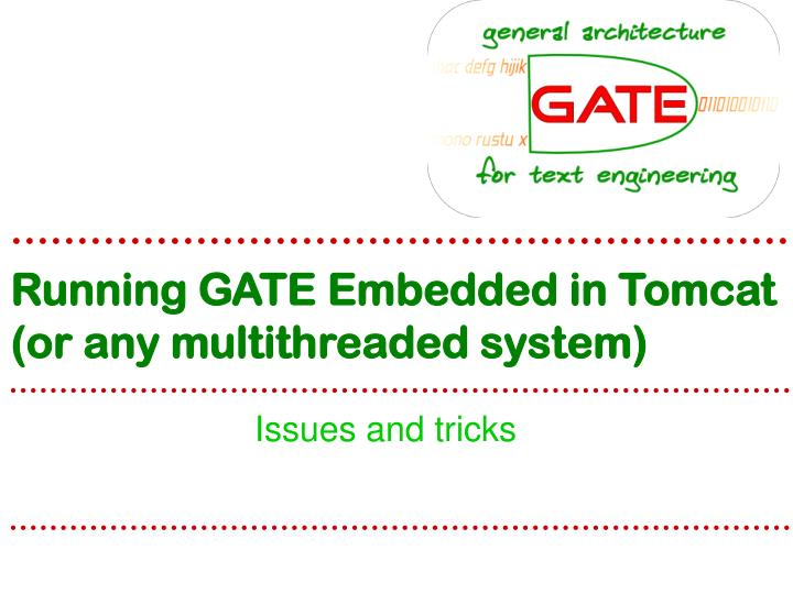 Running GATE Embedded in Tomcat (or any multithreaded system)
