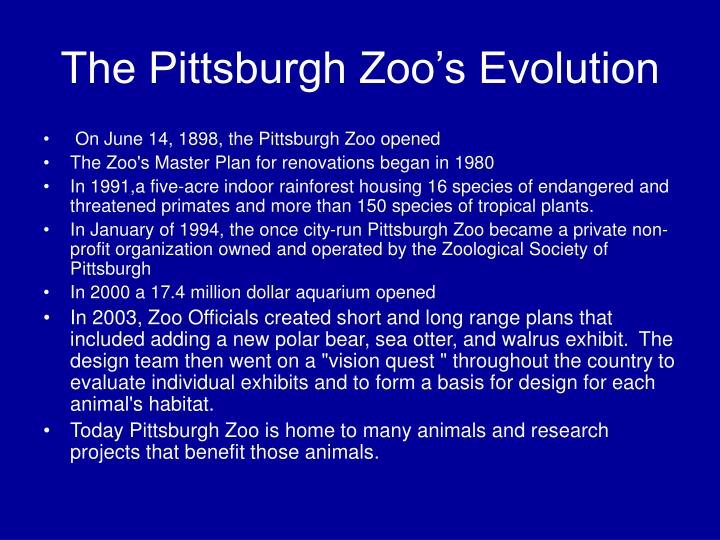 The pittsburgh zoo s evolution