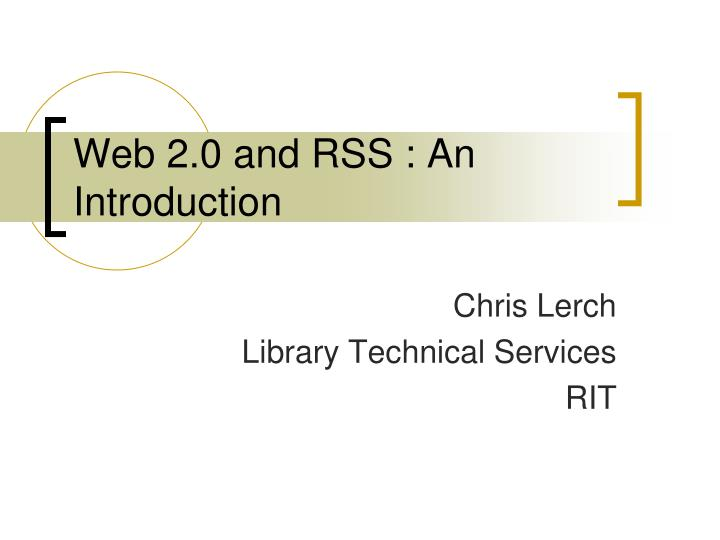 web 2 0 and rss an introduction n.