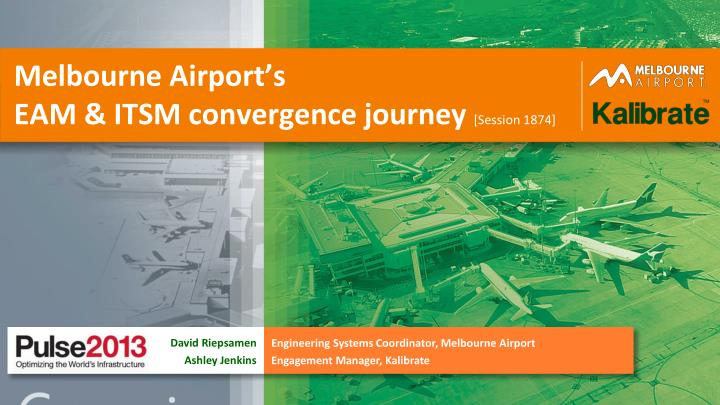 melbourne airport s eam itsm convergence journey session 1874 n.