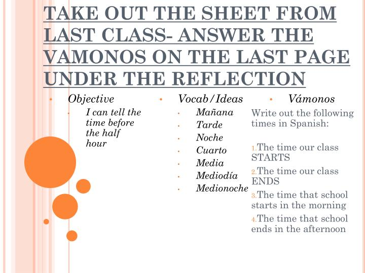 Take out the sheet from last class answer the vamonos on the last page under the reflection