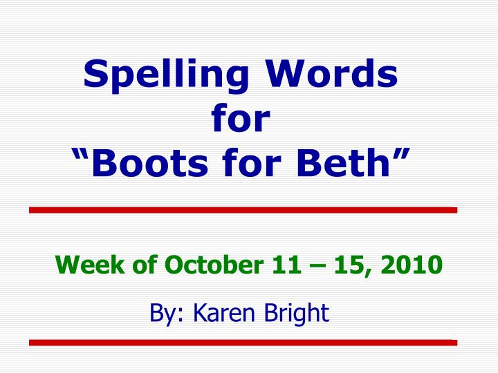 """PPT - Spelling Words for """" Boots for Beth """" PowerPoint"""