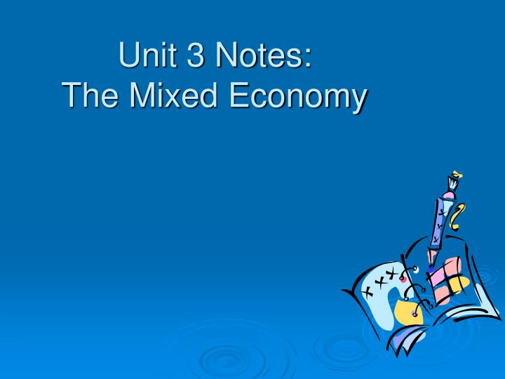 unit 3 notes the mixed economy n.