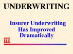 underwriting insurer underwriting has improved dramatically