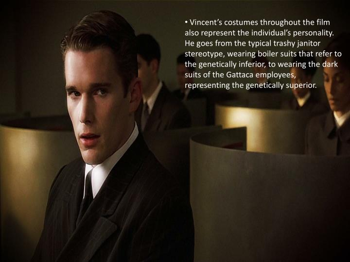 Vincent's costumes throughout the film also represent the individual's personality. He goes fro...