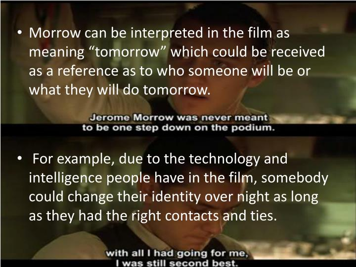 """Morrow can be interpreted in the film as meaning """"tomorrow"""" which could be received as a reference as to who someone will be or what they will do tomorrow."""