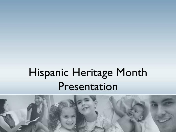 hispanic heritage month presentation n.