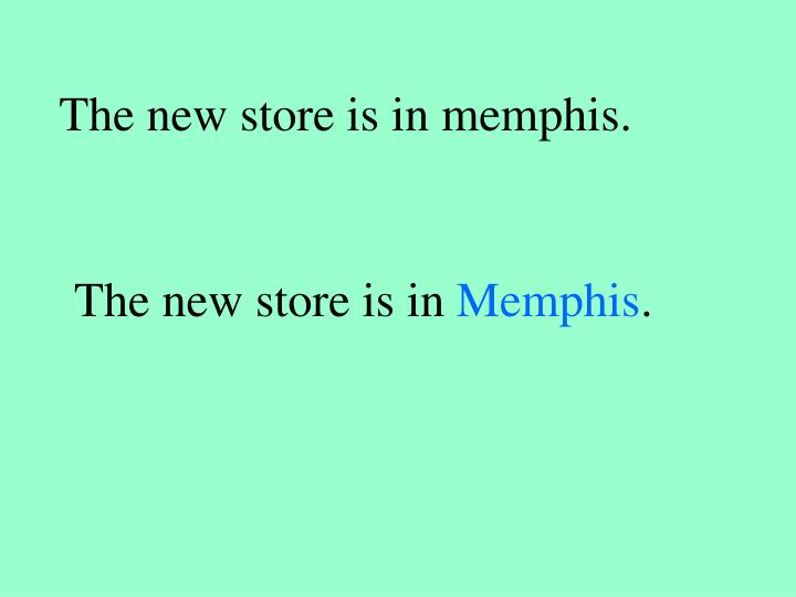 The new store is in memphis.