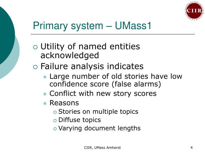 Primary system – UMass1