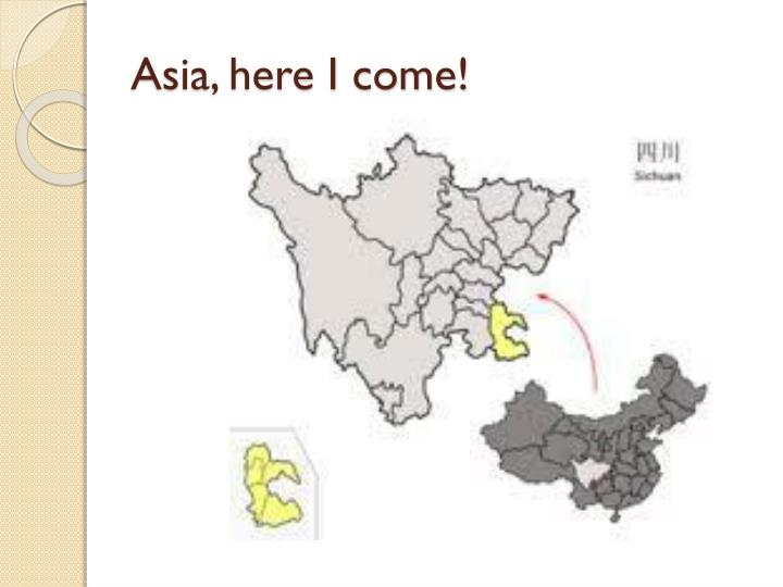 Asia, here I come!