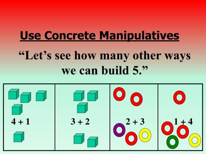 Use Concrete Manipulatives