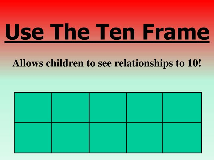 Use The Ten Frame