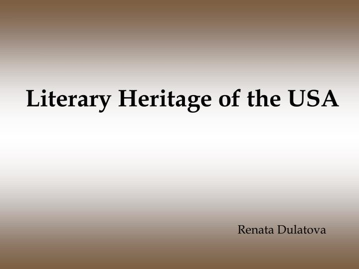 literary heritage of the usa n.