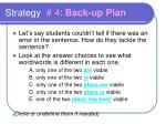 strategy 4 back up plan