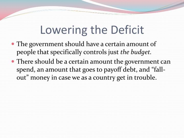 Lowering the deficit