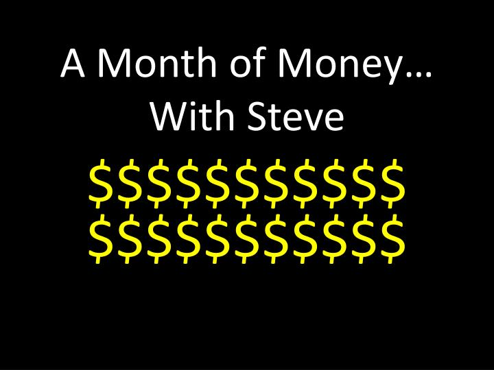 a month of money with steve n.