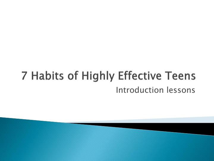 7 habits of highly effective teens When i saw sean's book the 7 habits of highly effective teens, i was excited to have anoth habits of highly effective people was first published in 1989.