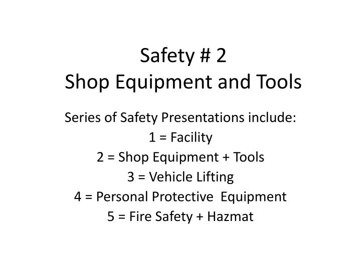 safety 2 shop equipment and tools n.