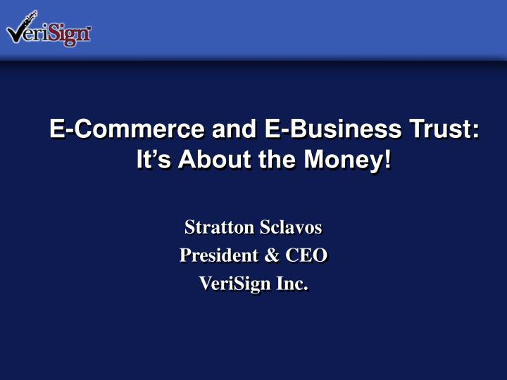 e commerce and e business trust it s about the money n.