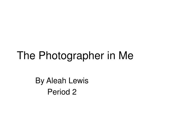 the photographer in me n.