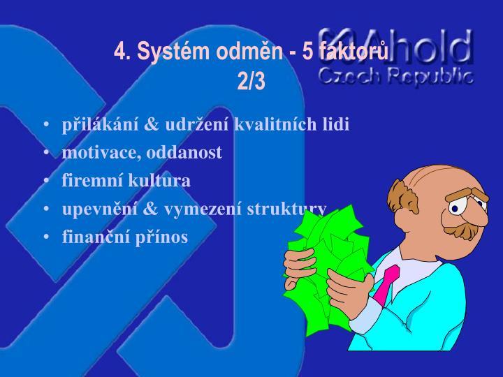 4. Systém odměn - 5 faktorů