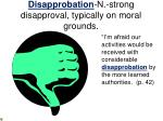 disapprobation n strong disapproval typically on moral grounds