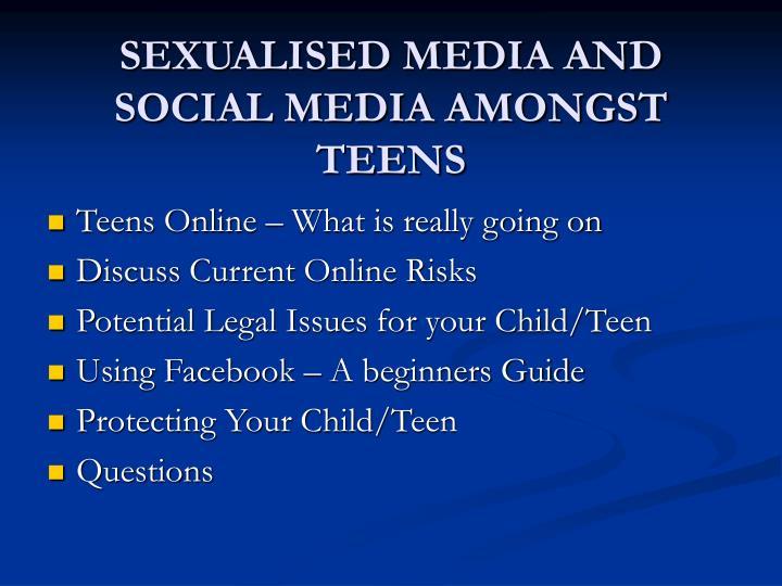 Sexualised media and social media amongst teens1