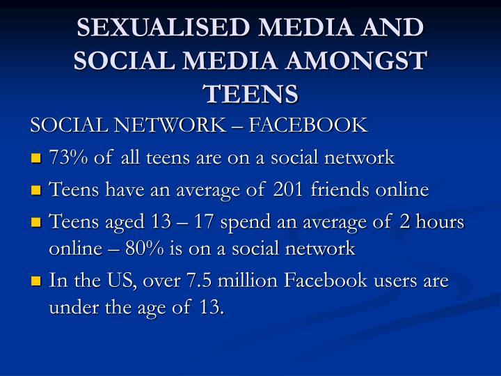 SEXUALISED MEDIA AND SOCIAL MEDIA AMONGST TEENS