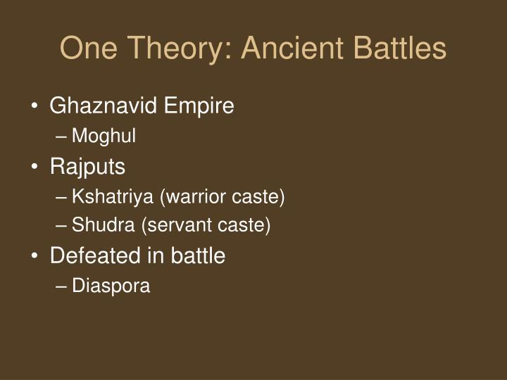 One Theory: Ancient Battles