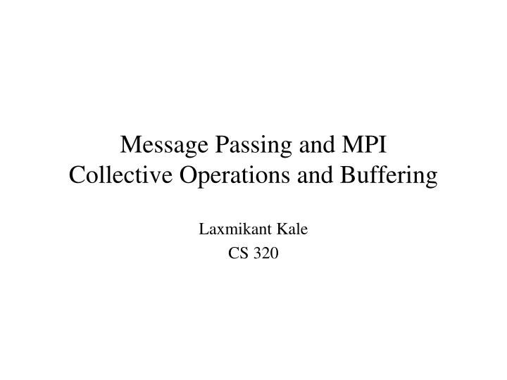 message passing and mpi collective operations and buffering n.